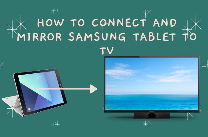 To Connect And Mirror Samsung Tablet Tv, How Do You Mirror Your Tablet To Tv